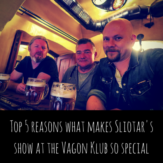Top 5 reasons what makes Sliotar's show at the Vagon Klub so special